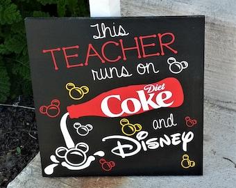 This teacher runs on Diet Coke and Disney, teacher sign, Teacher gift, Teacher appreciation