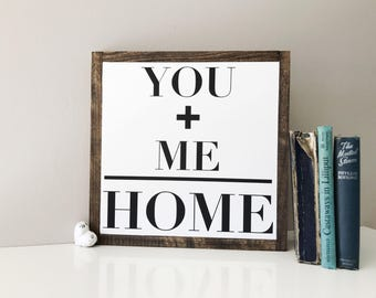 You + Me = Home - Framed 12x12 Wood Sign
