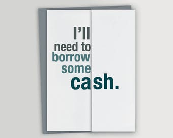 Borrow Cash / Funny Mother's Day - Father's Day / Funny Birthday card for mom or dad