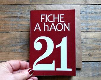 21 Fiche a haon, Irish twenty one card, Cártaí as Gaeilge, birthday, milestones, anniversary, irish twenty first