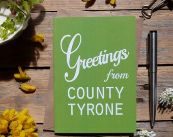 Tyrone .. Greetings from County Tyrone card, Irish made cards      Ulster, Irish county cards
