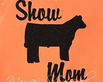 Show mom steer  t-shirt- Show Mom Livestock T-Shirt