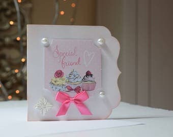 Special Friend Handmade card, Cupcakes, Blank Card, All occasions, Notelet, Stationary 3D Card, Birthday, Congraulations
