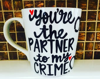 Partner in crime- best friend mug- spouse mug Handprinted, Funny coffee mug - gift for boyfriend - anniversary gift- Mother's Day- wedding