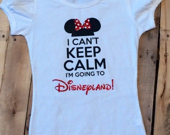 I Can't Keep Calm I'm Going To Disneyland Shirt - Minnie Mouse - Disney - Disneyland Shirt - Girls Minnie Shirt - Youth