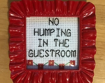 No Humping in the Guestroom Cross Stitch