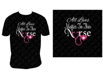 Glitter Nurse shirt ( All Lives Matter #2)