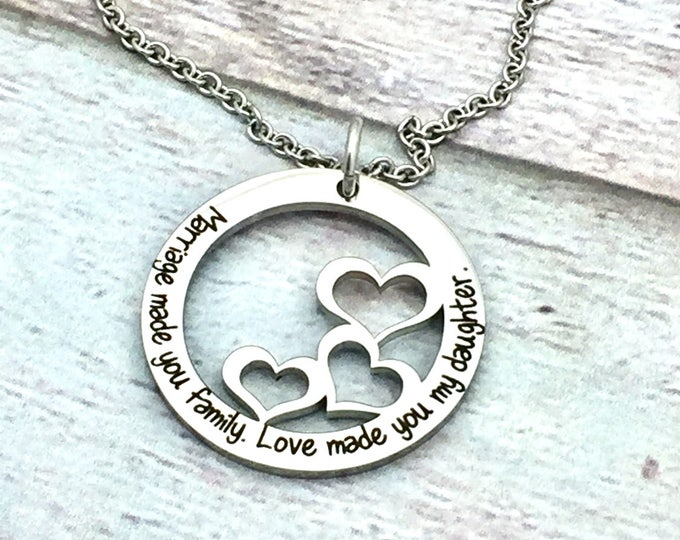 Marriage Made You Family. Love Made You My Daughter Premium Heart Washer Pendant