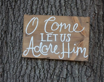 O Come Let Us Adore Him Sign | Christmas Wood Sign | Holiday Decor | Christmas Decoration | Christian Signs | Gifts Under 50