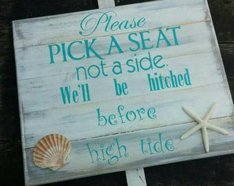 """Pick A Seat Not A Side We'll Be Hitched Before High Tide Beach Wedding Sign 24"""" x 20"""" with stake"""