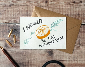 I Would Be Lost Without You Letterpress Valentines Card
