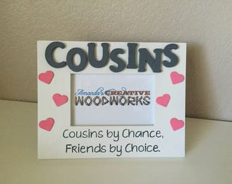 4x6 cousins picture frame cousins by chance friends by choice cousin gift cousin friend picture frame friends picture frame