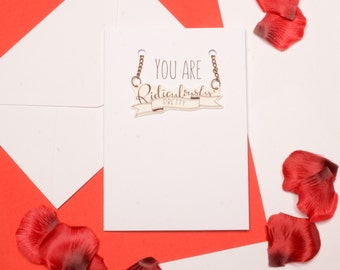 Mother's Day card, you are ridiculously prett, palentine card, galentine card, lovely friend card, valentine for friend
