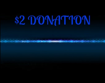 Two Dollar Donation To Fallen Officers Memorial Fund
