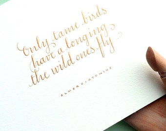 Handmade card OOAK Copperplate Calligraphy Quotes Elmer Diktonius Handwritten Quotes Gold Ink Only The Tame Birds