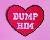 Dump Him Embroidered Iron Patch, Dump Him Badge, Red Heart Appliqué