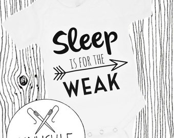 Sleep is for the Weak Onesie or Shirt