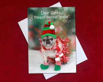 Funny Christmas Card - Pug Christmas Card - Dear Santa Please Define Good - 5x7