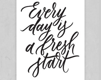 Everyday is a Fresh Start 8x10 Print