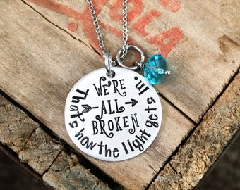 We are all broken, that's how the light gets in - Poem - Necklace - Personalized - Swarovski - Inspirational - Broken - Arrow