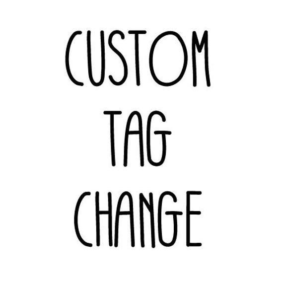 CUSTOM TAG CHANGE