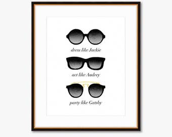 Dress Like Jackie, Act Like Audrey, and Party like Gatsby -- Home Decor -- Quote Print