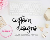 Custom Design Work
