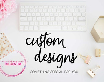 Custom Design Work