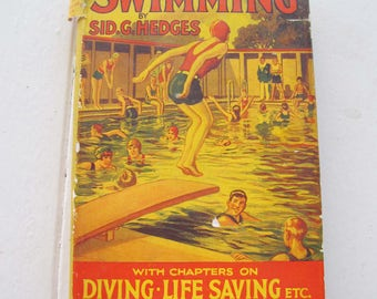 Vintage Swimming book by Sid G Hedges 1933.