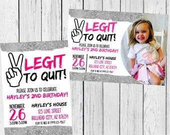 Two Legit to Quit - 2nd Birthday -Personalized photo invitation- ***Digital File*** (Two-peacePnksilver)