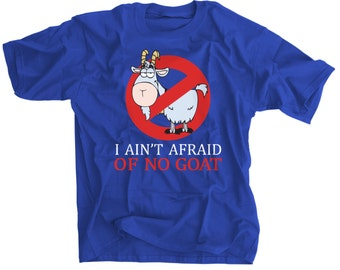 Bill Murray I Ain't Afraid Of No Goat T-shirt