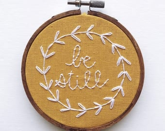Be Still • Modern Embroidery Hoop Bible Verse Scripture Quote Art Modern Hand Embroidered for Wall Decor Baby Nursery