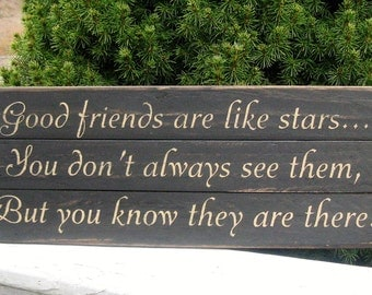 Good Friends Are Like Stars You Don't Always See Them But You Know They Are There primitive rustic Upcycled Pallet friendship wood sign