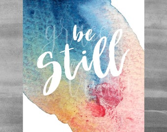 Be still.    Psalm 46:10    Scripture    Home Decor   