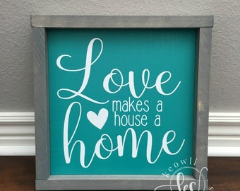 Love makes a house a home wood sign-framed, Ready to Ship, 10.75x10.75