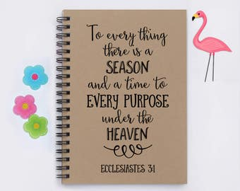 """To everything there is a season... Ecclesiastes 3:1, 5"""" x 7"""" Journal, writing journal, notebook, diary, memory book, scrapbook, Bible verse"""