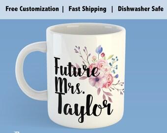 Custom Future Mrs. Mug, Mug for Future Mrs., Newly Engaged Gift, Future Mrs Gift, soon to be mrs mug, future mrs mug, personalized gift,-GM3