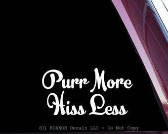 Purr More Hiss Less- Vinyl Decal (C-19)