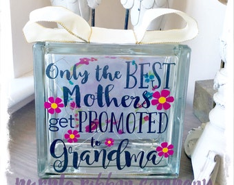 Glass Block Light - Only the best Mothers/Mams get promoted to Grandma | Mothers Day Gift | Grandmother Gift