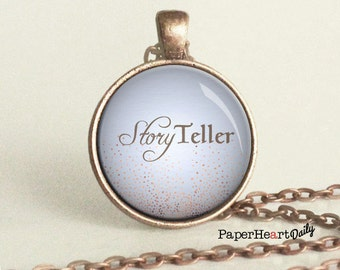 Storyteller - Quote Necklace - Storytelling - Writer Necklace -  (B0770)