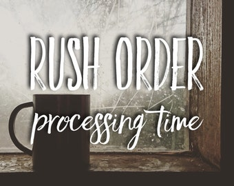 RUSH ORDER - Processing Time Only