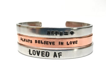 Stamped Cuff Bracelet / Loved AF / Always Believe in Love / Me + U = love / copper cuff aluminum cuff brass cuff / gift for her / Valentines