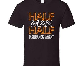 Half Man Half Insurance Agent Occupation T Shirt