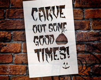"""Carve Out Some Good Times - Word Art Stencil - 7"""" x  11"""" - STCL1280_1 by StudioR12"""