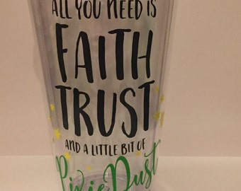 Disney Tinkerbell Inspired Faith, Trust, and Pixie Dust cup