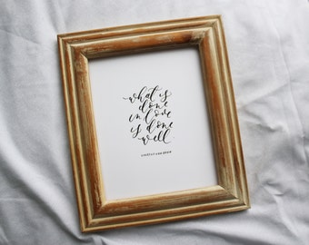 What is Done in Love is Done Well - Van Gogh - Inspirational / Artist / Nursery / Love / Brush Lettering 8x10 Print