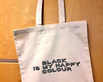 Black is my Happy Colour, Hand printed tote bag.
