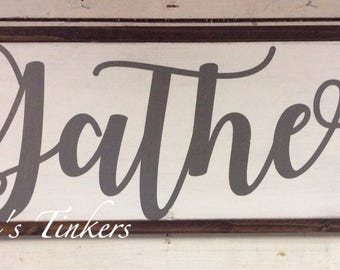 Gather sign. Framed wood gather sign. Farmhouse style. Rustic sign. Dining room. Kitchen. Farmhouse kitchen