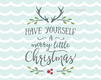 Have Yourself A Merry Little Christmas SVG File. Cricut Explore & more! Have Yourself a Merry Little Christmas Winter Christmas Sign SVG