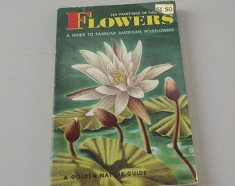 Vintage Golden Guide • Flowers Pocket Nature Guide • American Wildflowers Guide 1950